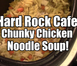 Hard Rock Chicken Noodle Soup